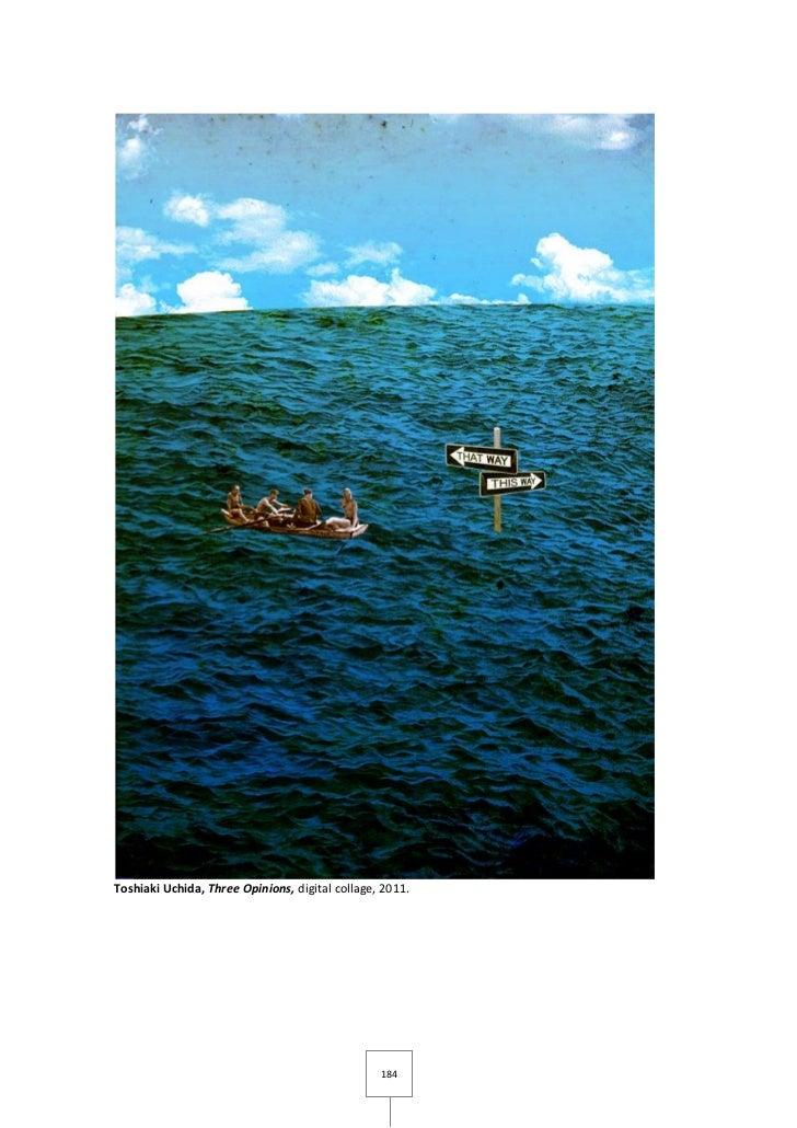 Toshiaki Uchida, Three Opinions, digital collage, 2011.                                                 184