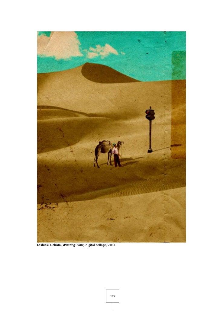 Toshiaki Uchida, Wasting Time, digital collage, 2011.                                                185