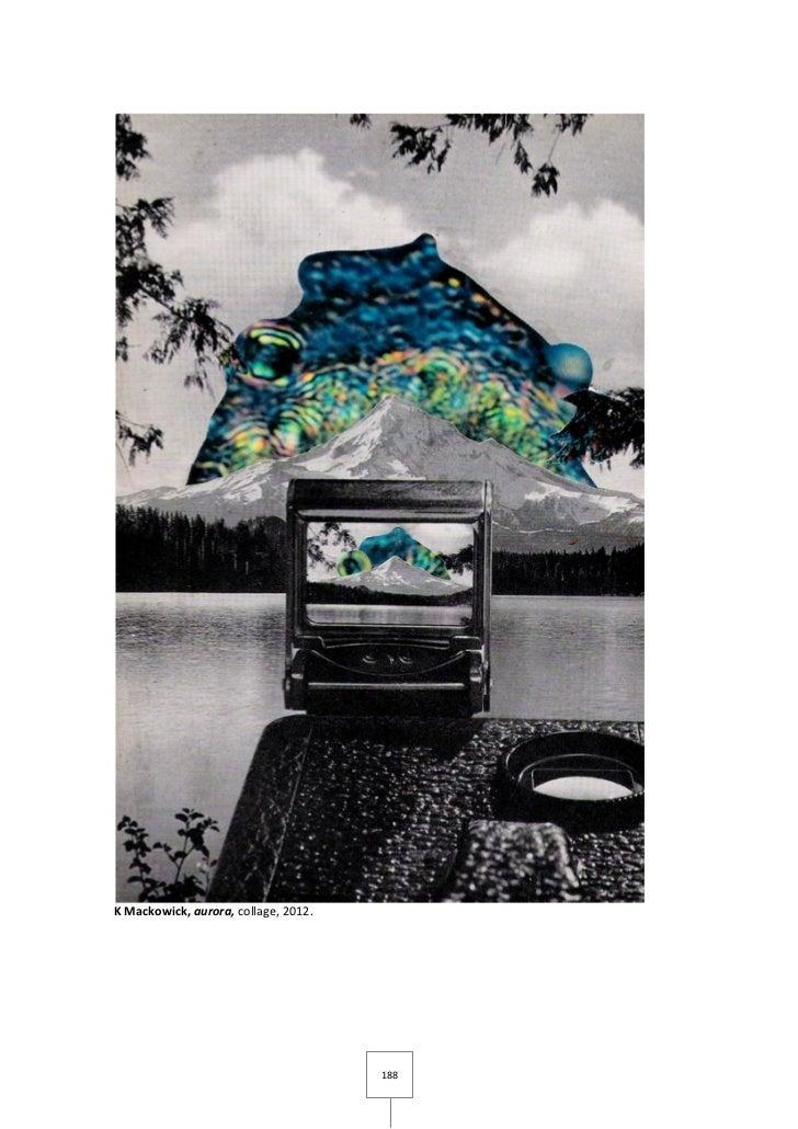 K Mackowick, aurora, collage, 2012.                                      188