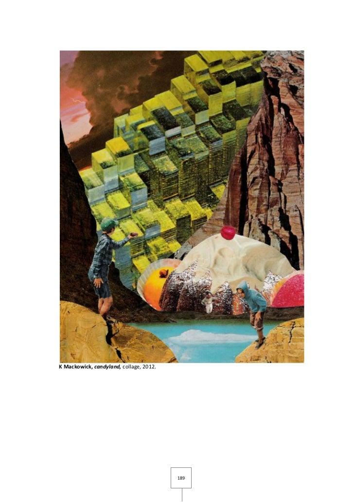 K Mackowick, candyland, collage, 2012.                                         189