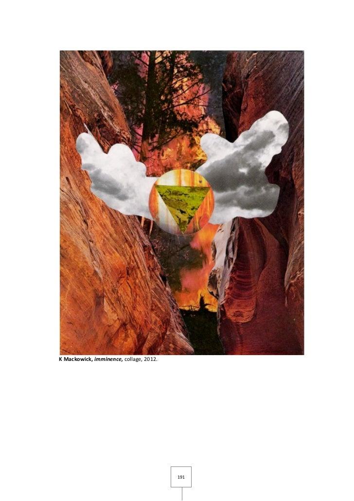 K Mackowick, imminence, collage, 2012.                                         191