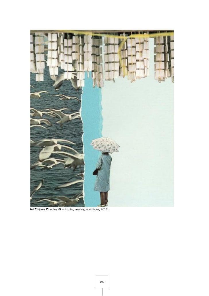 Ari Cháves Chacón, El mirador, analogue collage, 2012.                                               196