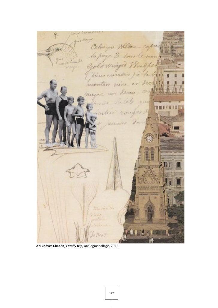 Ari Cháves Chacón, Family trip, analogue collage, 2012.                                                197