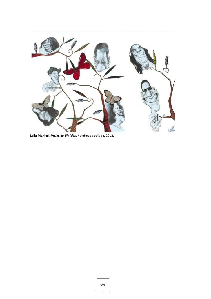 Laila Manieri, Vícios de Vinícius, handmade collage, 2012.                                                206