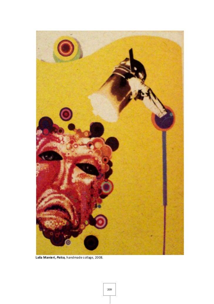 Laila Manieri, Palco, handmade collage, 2008.                                                209