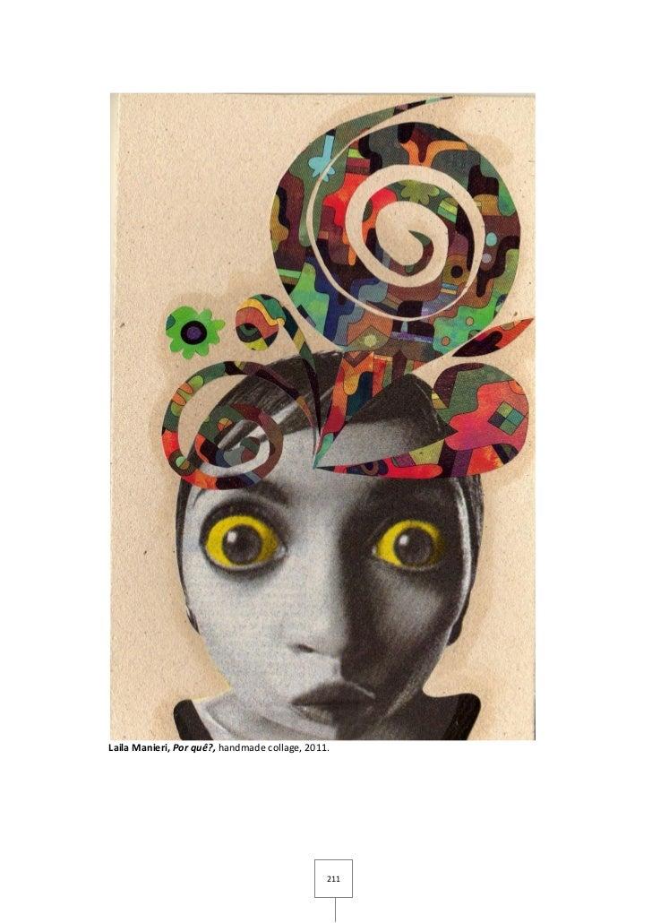 Laila Manieri, Por quê?, handmade collage, 2011.                                               211