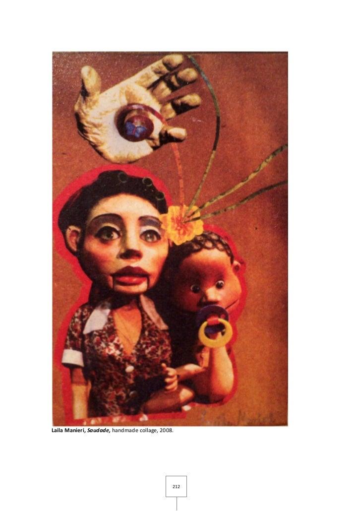 Laila Manieri, Saudade, handmade collage, 2008.                                              212