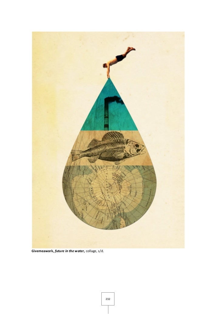 Givemeawork, future in the water, collage, s/d.                                                  232