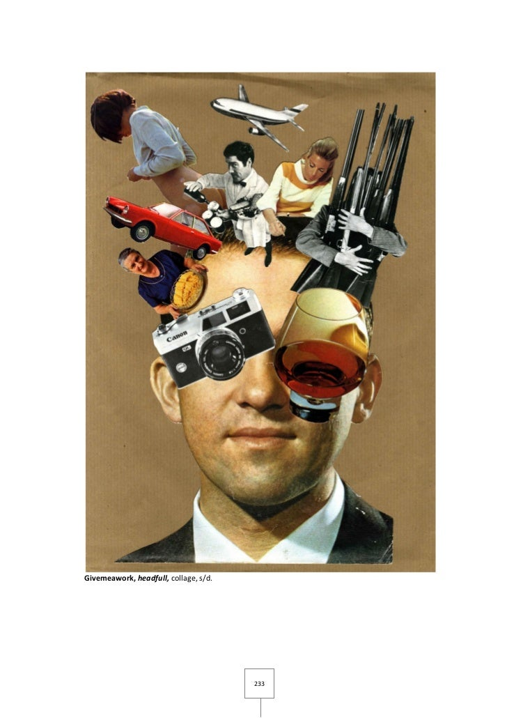 Givemeawork, headfull, collage, s/d.                                       233