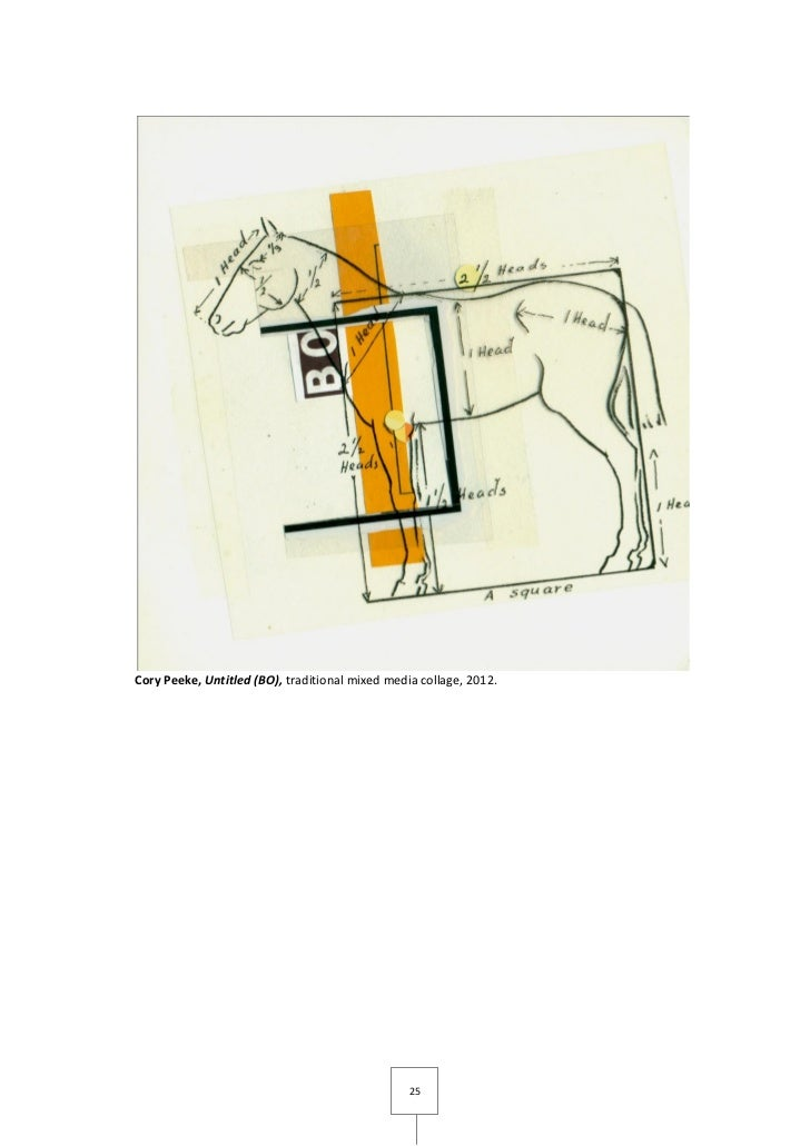 Cory Peeke, Untitled (BO), traditional mixed media collage, 2012.                                                 25