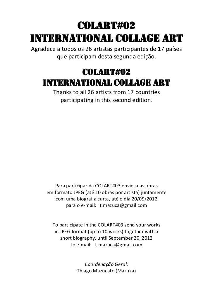 COLART#02International Collage ArtAgradece a todos os 26 artistas participantes de 17 países         que participam desta ...