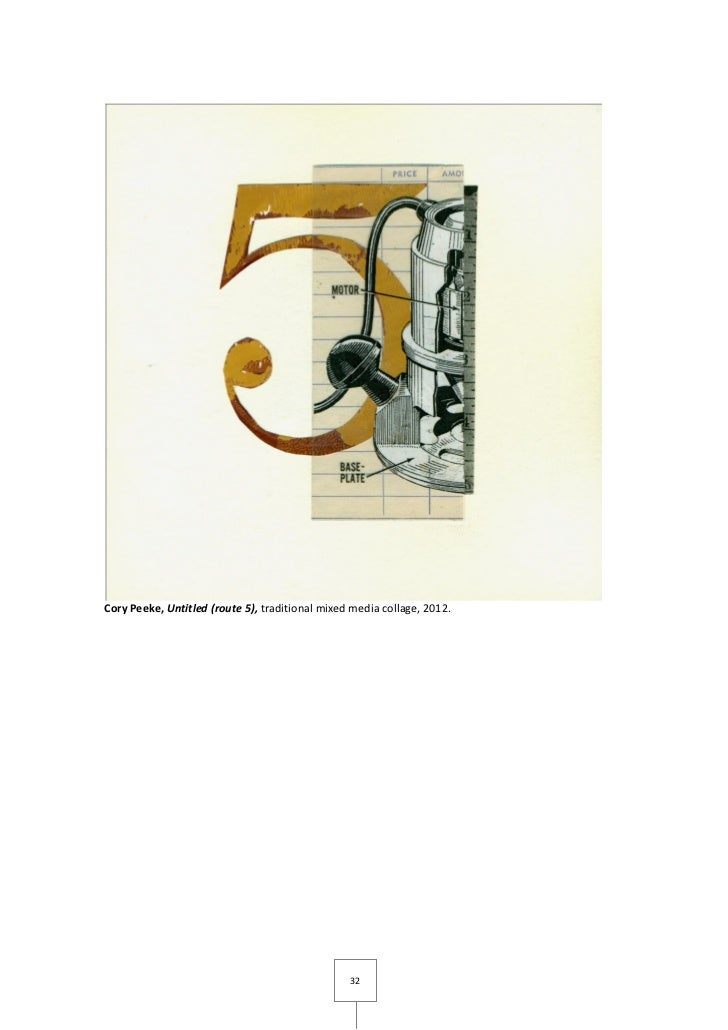 Cory Peeke, Untitled (route 5), traditional mixed media collage, 2012.                                                 32