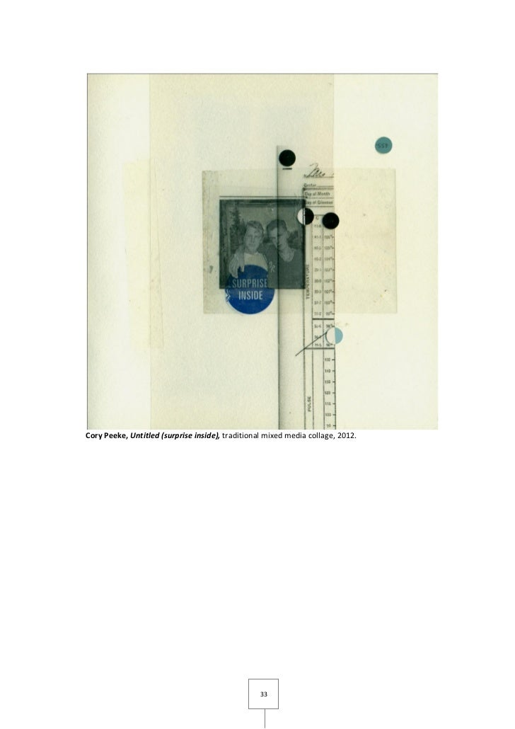 Cory Peeke, Untitled (surprise inside), traditional mixed media collage, 2012.                                            ...