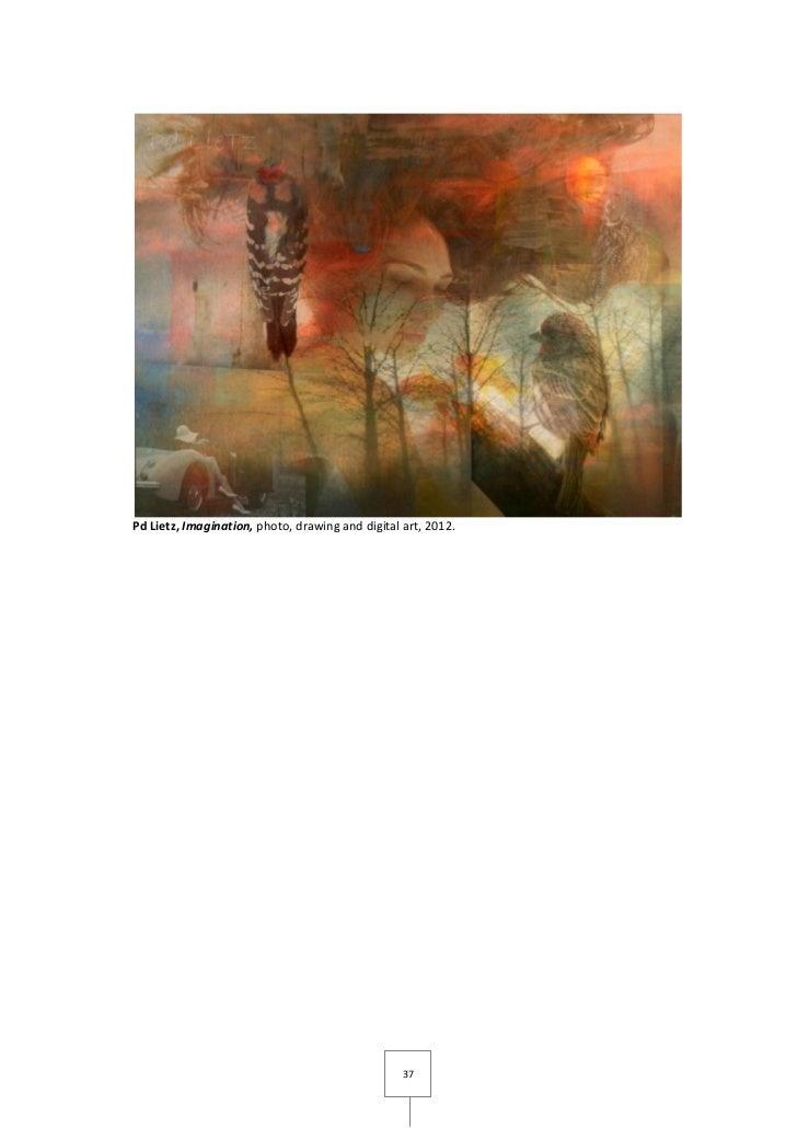 Pd Lietz, Imagination, photo, drawing and digital art, 2012.                                                  37