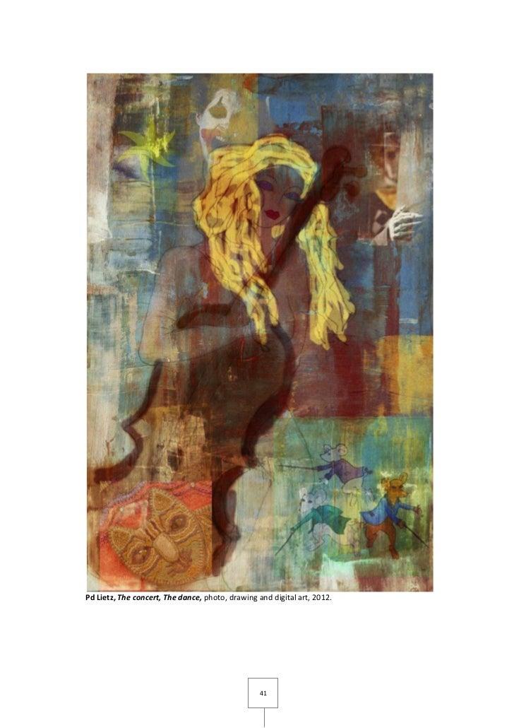Pd Lietz, The concert, The dance, photo, drawing and digital art, 2012.                                                  41