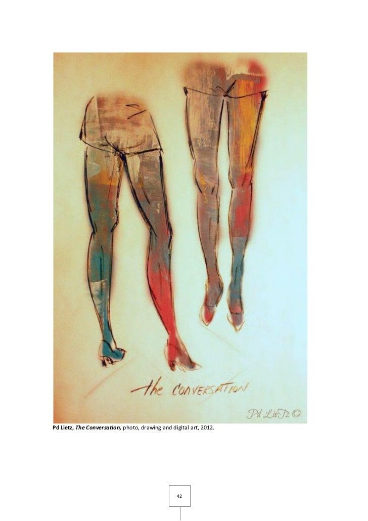 Pd Lietz, The Conversation, photo, drawing and digital art, 2012.                                                 42