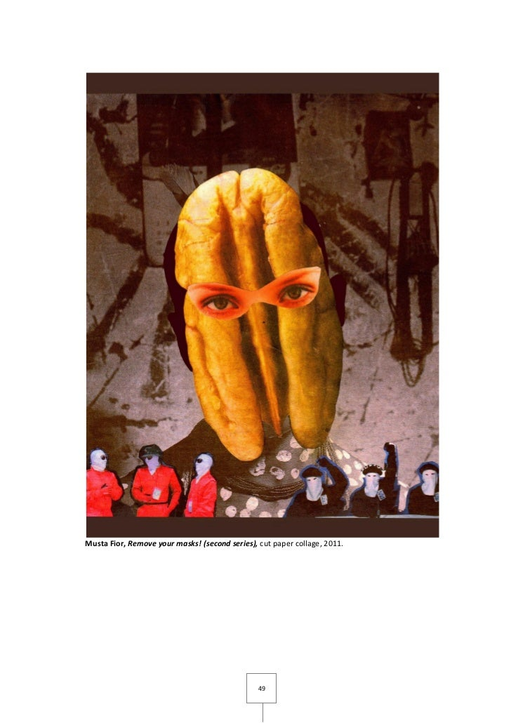 Musta Fior, Remove your masks! (second series), cut paper collage, 2011.                                                49