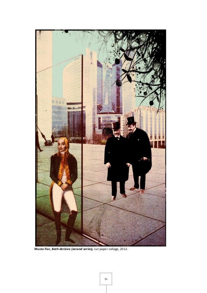 Musta Fior, Both derisive (second series), cut paper collage, 2012.                                                  51