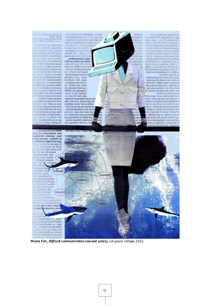 Musta Fior, Difficult communication (second series), cut paper collage, 2012.                                             ...