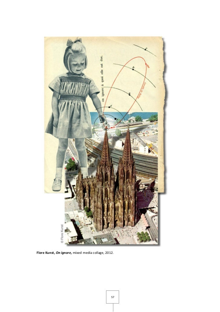 Flore Kunst, On ignore, mixed media collage, 2012.                                                57