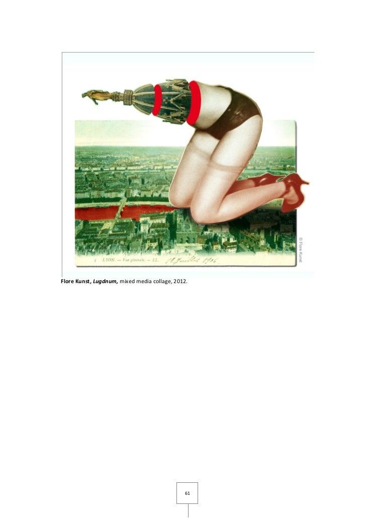 Flore Kunst, Lugdnum, mixed media collage, 2012.                                              61