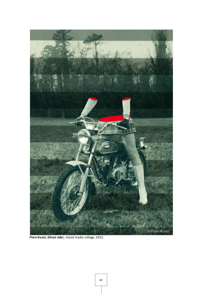 Flore Kunst, Ghost rider, mixed media collage, 2012.                                                 64