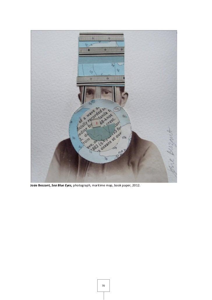 Josie Beszant, Sea Blue Eyes, photograph, maritime map, book paper, 2012.                                               70