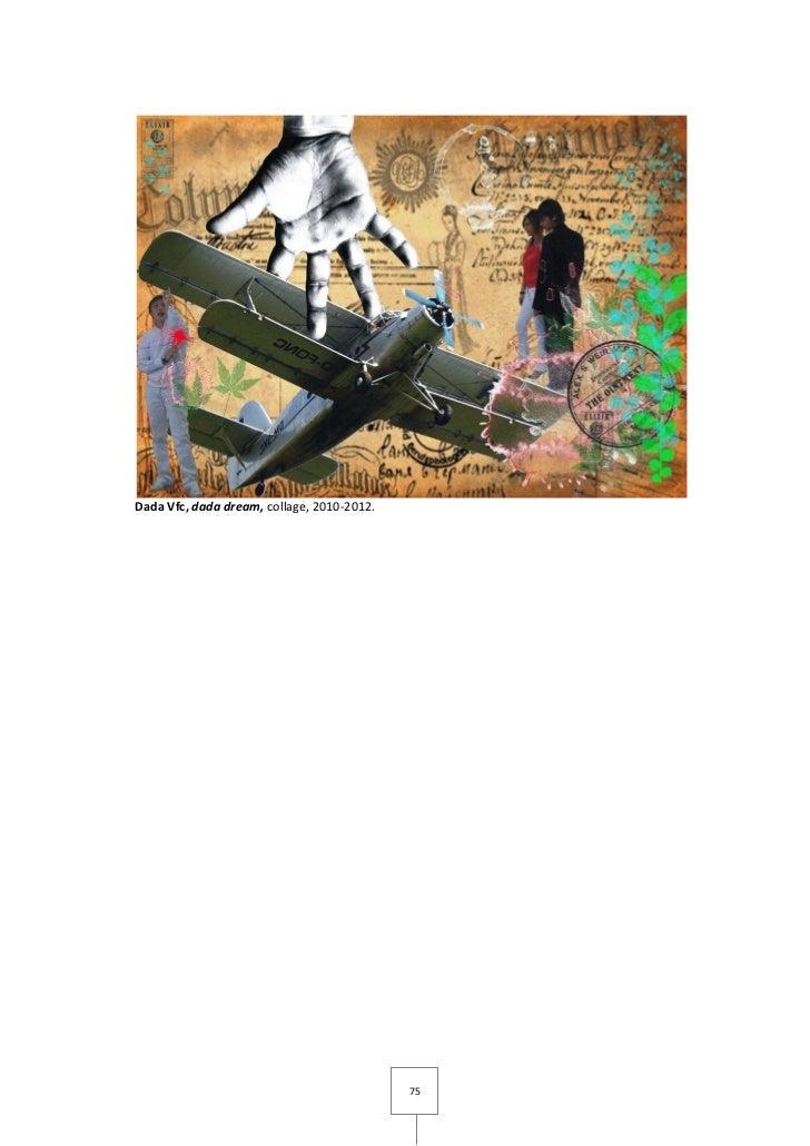 Dada Vfc, dada dream, collage, 2010-2012.                                            75