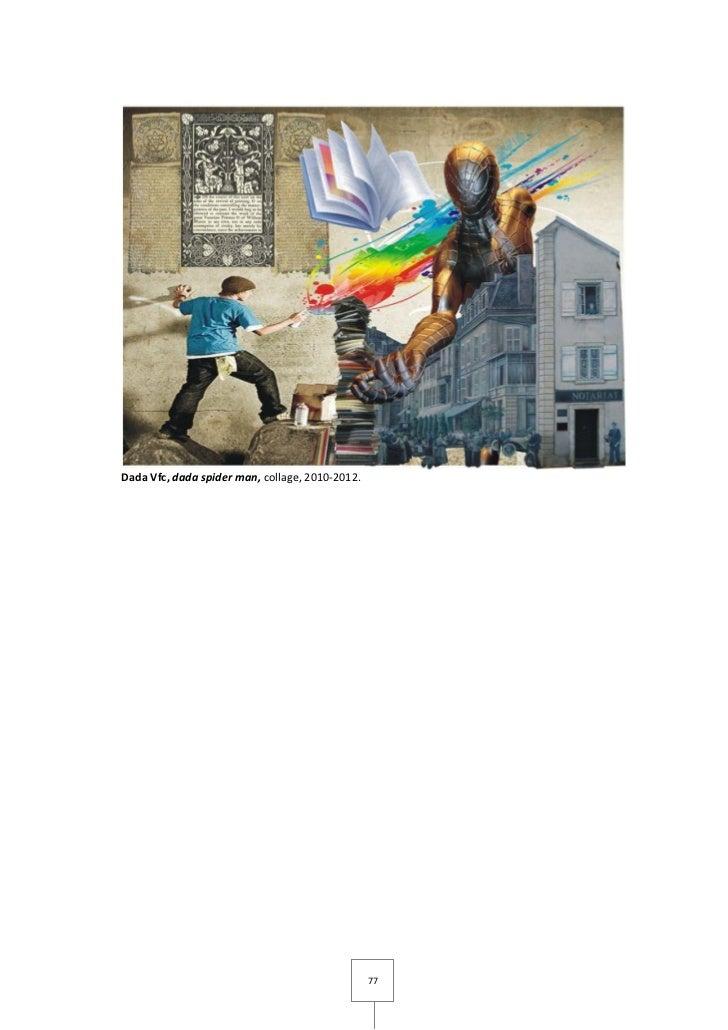 Dada Vfc, dada spider man, collage, 2010-2012.                                                 77