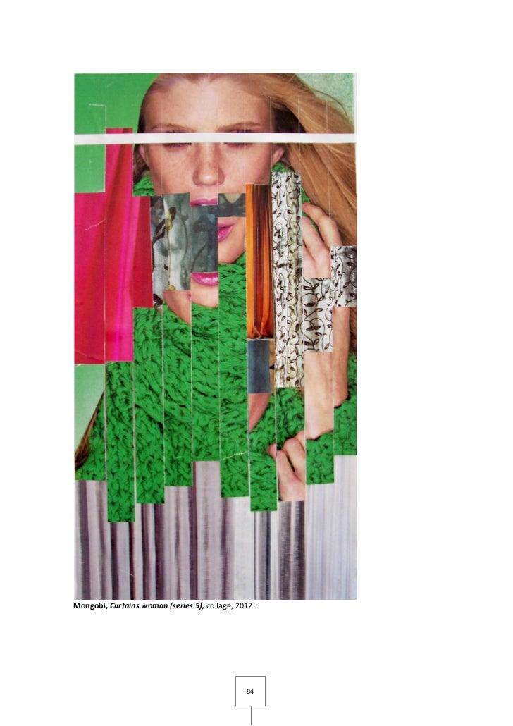 Mongobì, Curtains woman (series 5), collage, 2012.                                               84