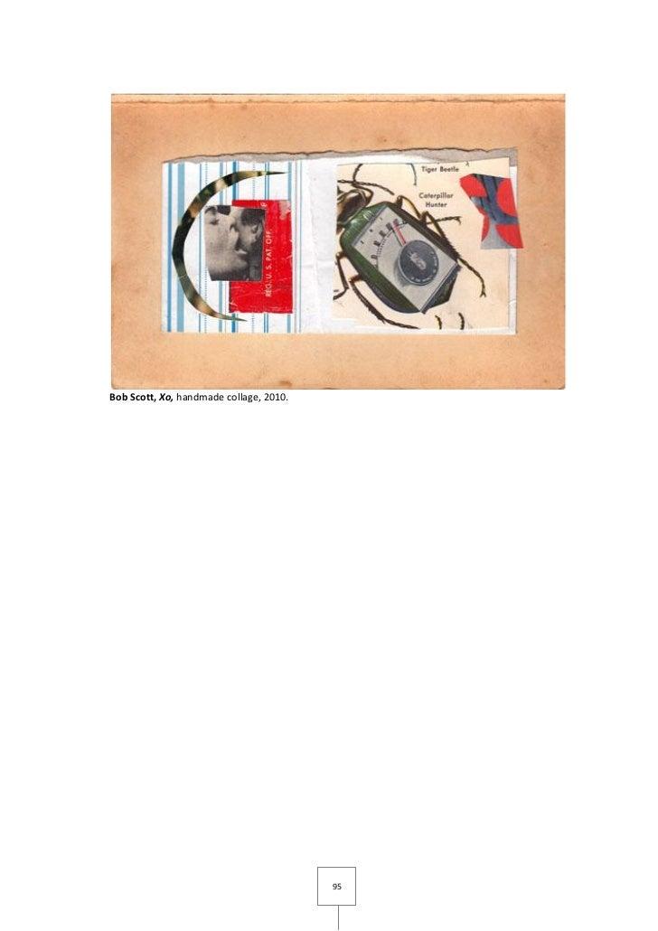Bob Scott, Xo, handmade collage, 2010.                                         95