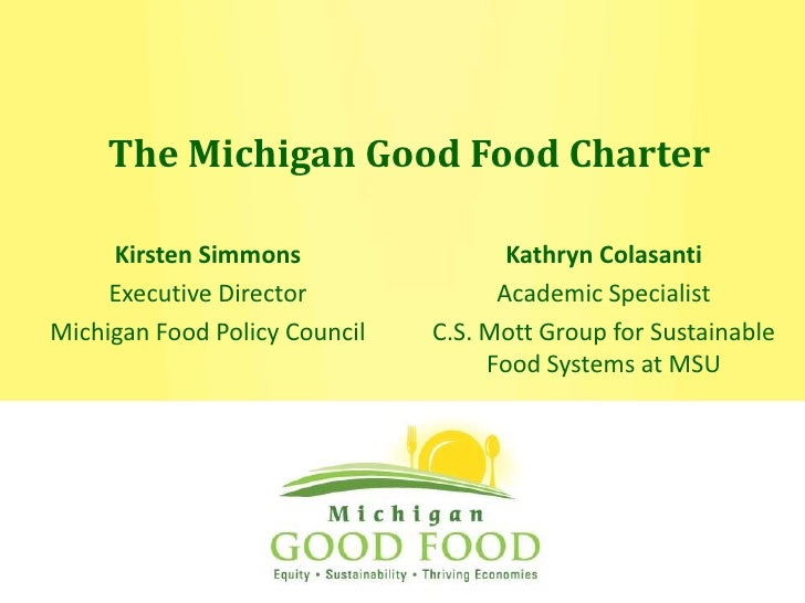 The Michigan Good Food Charter<br />Kathryn Colasanti<br />Academic Specialist<br />C.S. Mott Group for Sustainable Food S...