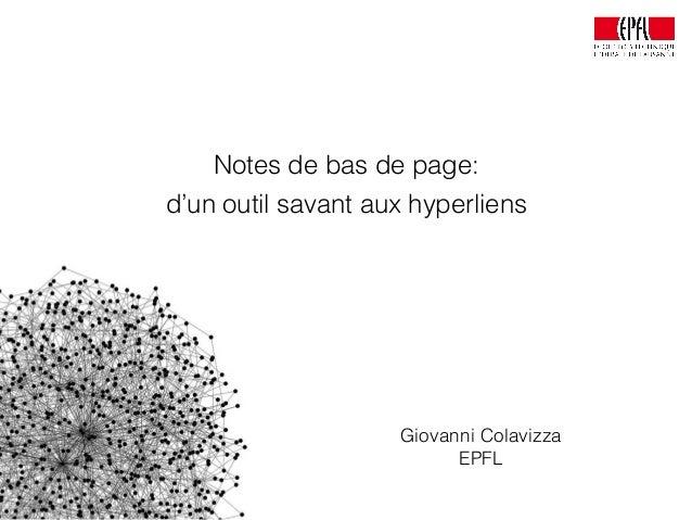 Giovanni Colavizza EPFL Notes de bas de page: d'un outil savant aux hyperliens