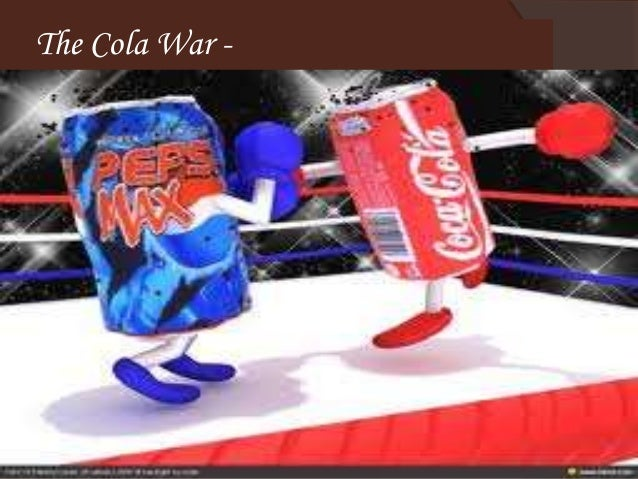 the reason behind the battle of pepsi and coca cola company Venture a showpiece for progressive business practices learned at home   seasoned veterans of the bruising battle between coca-cola and pepsico,  '' south africans urged to switch to pepsi for political reasons.
