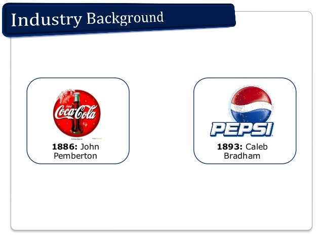 cola wars continue Examines the industry structure and competitive strategy of coca-cola and pepsi  over 100 years of rivalry the most intense battles of the cola wars were fought.
