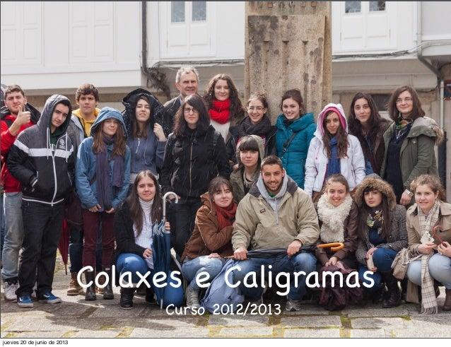 Colaxes e CaligramasCurso 2012/2013jueves 20 de junio de 2013