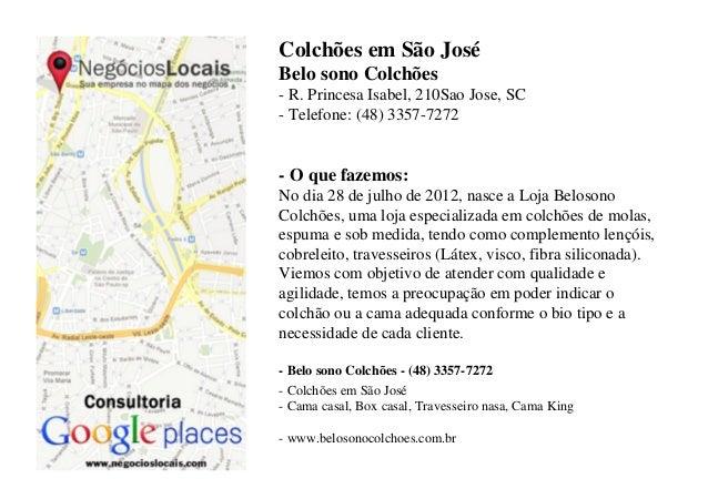 Colchões em São JoséBelo sono Colchões- R. Princesa Isabel, 210Sao Jose, SC- Telefone: (48) 3357-7272- O que fazemos:No di...