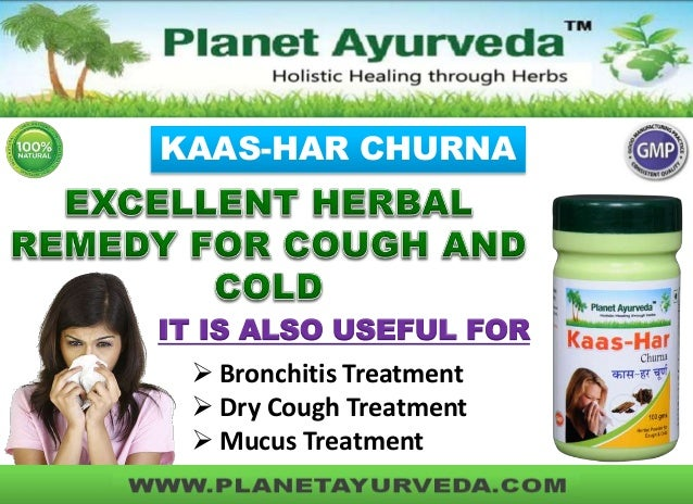 KAAS-HAR CHURNA IT IS ALSO USEFUL FOR  Bronchitis Treatment  Dry Cough Treatment  Mucus Treatment