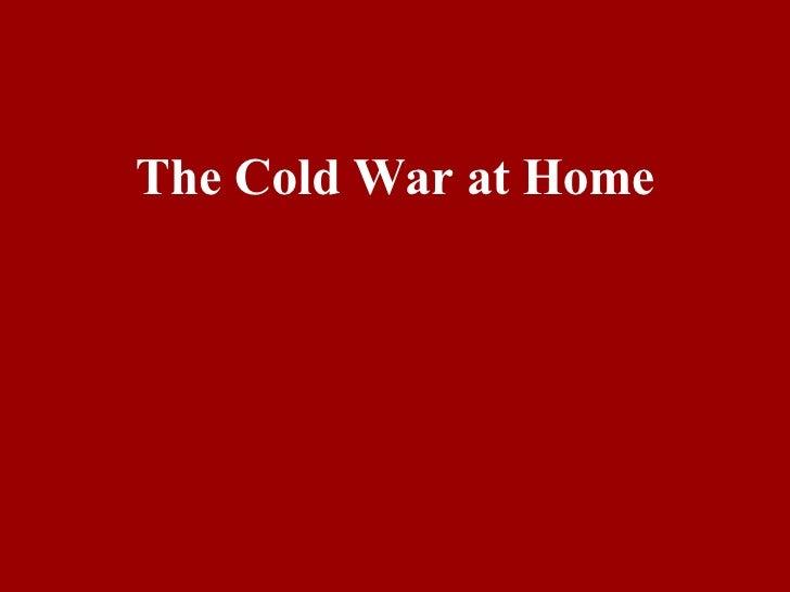 <ul><li>The Cold War at Home </li></ul>
