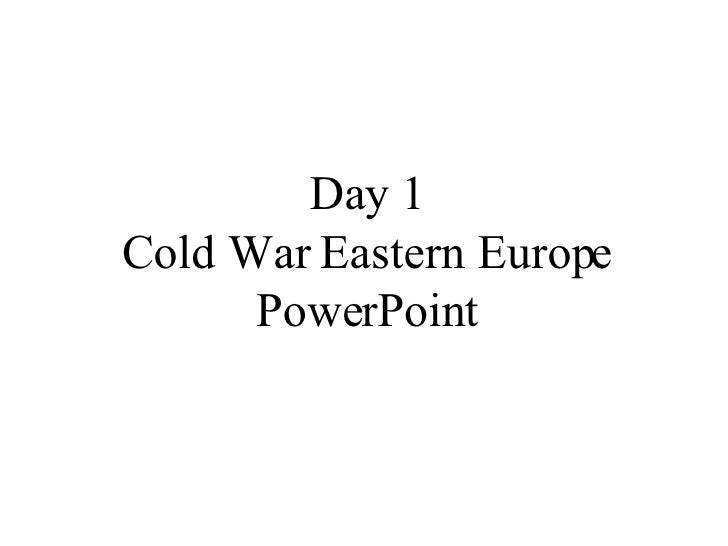 Day 1 Cold War Eastern Europe PowerPoint