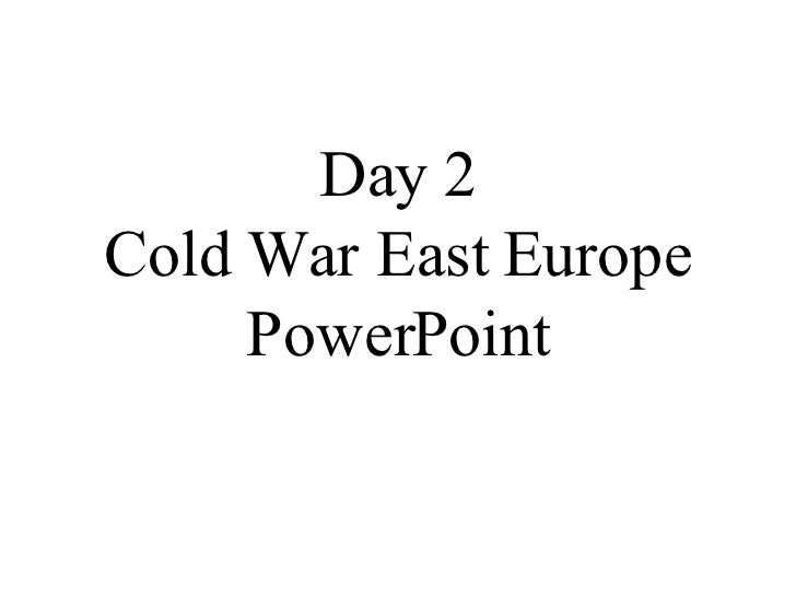 Day 2 Cold War East Europe PowerPoint