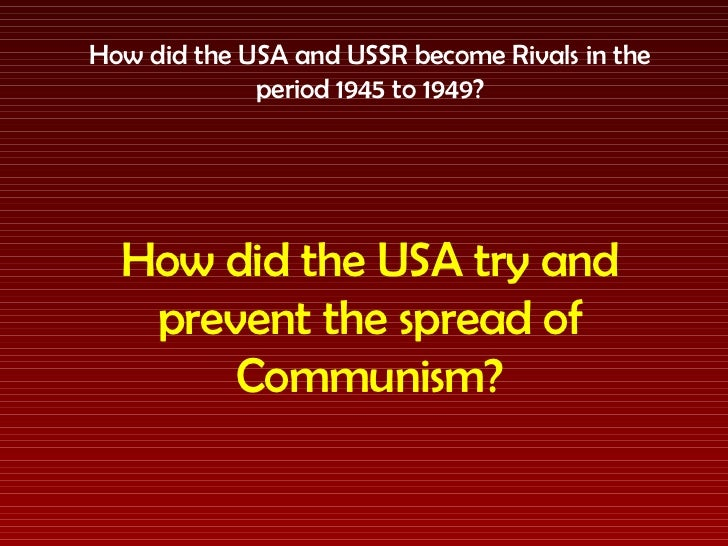 COLD WAR: How did the USA try and [prevent the spread of ...