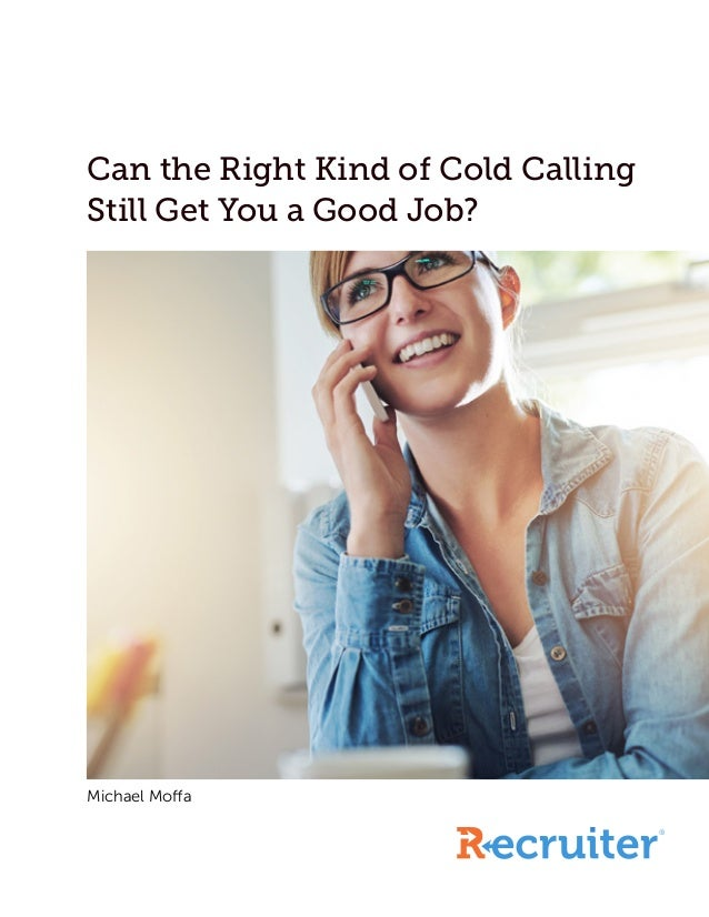 can the right kind of cold calling still get you a good job