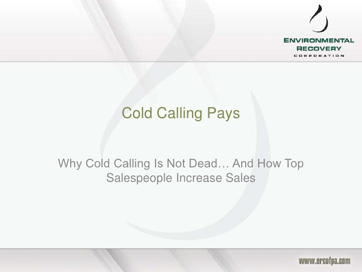 Cold Calling PaysWhy Cold Calling Is Not Dead… And How Top       Salespeople Increase Sales
