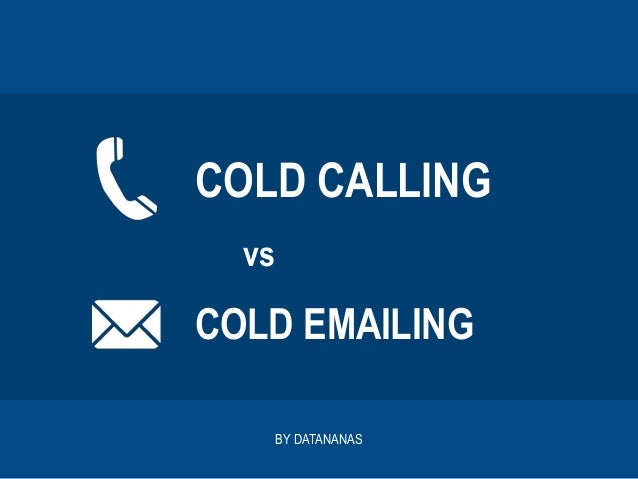 COLD CALLING vs COLD EMAILING BY DATANANAS