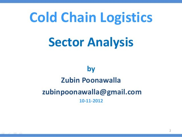 indian cold chain scenario Evolving scenario: cold chain industry in india - august 6, 2014 hvac set to ride on manufacturing rob de bruyn states that the indian cold chain industry is expected to grow at a cagr of 28 per cent over the next three years and reach a project vendor site index links about us: old.