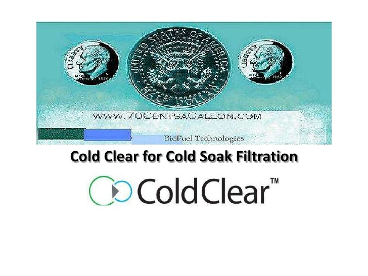 Cold Clear for Cold Soak Filtration<br />