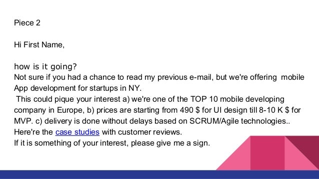 Piece #3 Hi {{FIRST_NAME}}, how is it going? Did you get my last email regarding our offer for your prototype? I can't say...