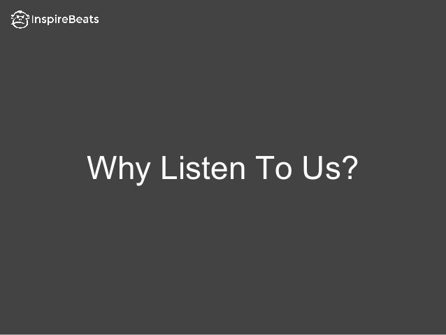Why Listen To Us?