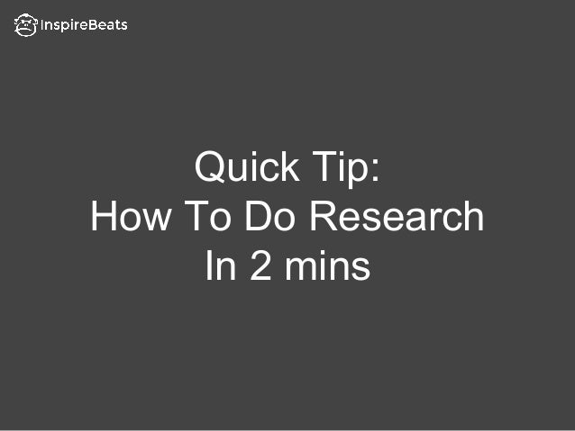 Quick Tip: How To Do Research In 2 mins